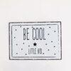 Πινακίδα για το βρεφικό δωμάτιο Be Cool